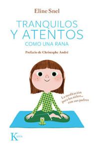 libro Tranquilos y atentos como una rana acerca de los sentimientos difíciles